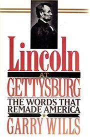 LINCOLN AT GETTYSBURG by Garry Wills