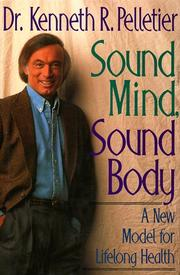 SOUND MIND, SOUND BODY by Kenneth R. Pelletier
