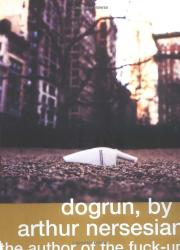 DOGRUN by Arthur Nersesian