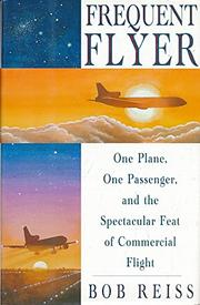FREQUENT FLYER by Bob Reiss