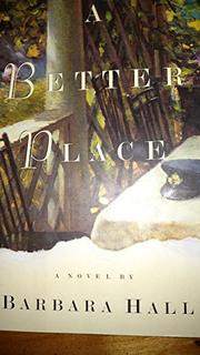 A BETTER PLACE by Barbara Hall