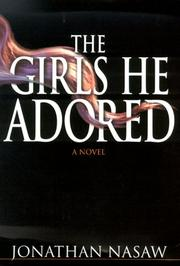 THE GIRLS HE ADORED by Jonathan Nasaw