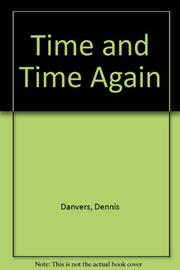 TIME AND TIME AGAIN by Dennis Danvers