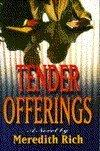 TENDER OFFERINGS by Meredith Rich