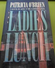 THE LADIES' LUNCH by Patricia O'Brien
