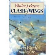 CLASH OF WINGS by Walter J. Boyne