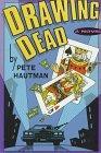 DRAWING DEAD by Pete Hautman
