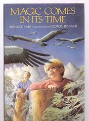 MAGIC COMES IN ITS TIME by Berniece Rabe