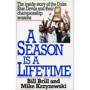 A SEASON IS A LIFETIME by Bill Brill