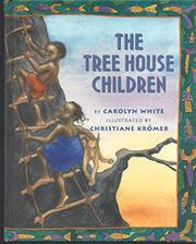 THE TREE HOUSE CHILDREN by Carolyn White