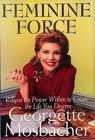 FEMININE FORCE by Georgette Mosbacher