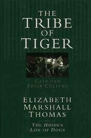 THE TRIBE OF TIGER by Elizabeth Marshall Thomas