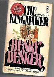 THE KINGMAKER by Henry Denker