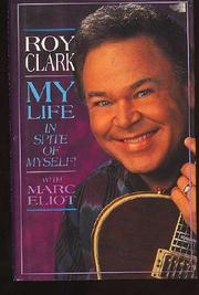 MY LIFE--IN SPITE OF MYSELF! by Roy Clark