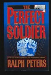 A PERFECT SOLDIER by Ralph Peters