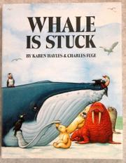 WHALE IS STUCK by Karen Hayles