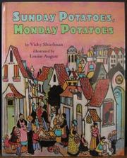 SUNDAY POTATOES, MONDAY POTATOES by Vicky Shiefman