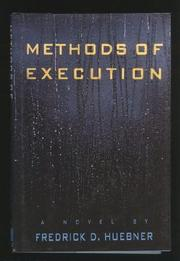 METHODS OF EXECUTION by Fredrick D. Huebner