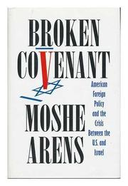 BROKEN COVENANT by Moshe Arens