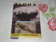 ALOHA by Mark Christensen