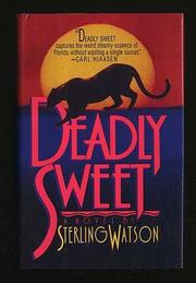 DEADLY SWEET by Sterling Watson