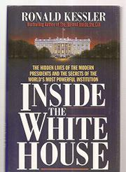 INSIDE THE WHITE HOUSE by Ronald Kessler