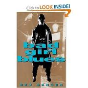 BAD GIRL BLUES by Rex Dancer