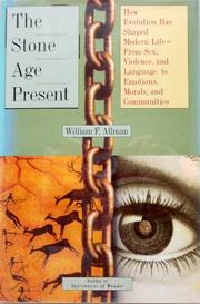 THE STONE AGE PRESENT by William F. Allman