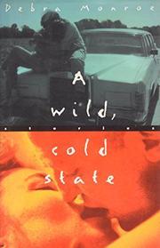 A WILD, COLD STATE by Debra Monroe