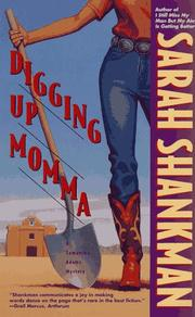 DIGGING UP MOMMA by Sarah Shankman