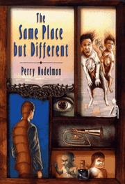 THE SAME PLACE BUT DIFFERENT by Perry Nodelman