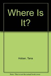 WHERE IS IT? by Tana Hoban