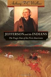 JEFFERSON AND THE INDIANS by Anthony F.C. Wallace