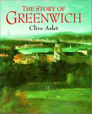 THE STORY OF GREENWICH by Clive Aslet