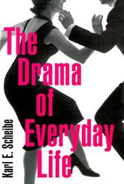 THE DRAMA OF EVERYDAY LIFE by Karl E. Scheibe