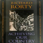 ACHIEVING OUR COUNTRY by Richard Rorty