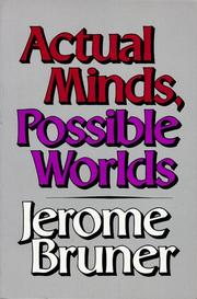 ACTUAL MINDS, POSSIBLE WORLDS by Jerome Bruner