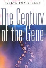 THE CENTURY OF THE GENE by Evelyn Fox Keller