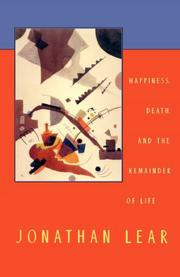 """HAPPINESS, DEATH, AND THE REMAINDER OF LIFE"" by Jonathan Lear"