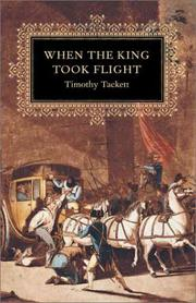 WHEN THE KING TOOK FLIGHT by Timothy Tackett