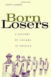 BORN LOSERS by Scott A. Sandage