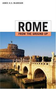 ROME FROM THE GROUND UP by James H.S. McGregor