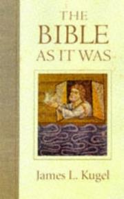 THE BIBLE AS IT WAS by James L. Kugel