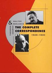 THE COMPLETE CORRESPONDENCE, 1928-1940 by Theodor W. Adorno