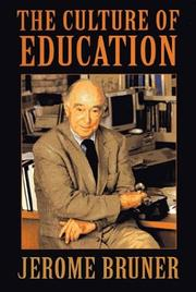 THE CULTURE OF EDUCATION by Jerome Bruner