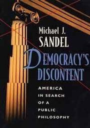 DEMOCRACY'S DISCONTENT: America in Search of a Public Philosophy by Michael J. Sandel