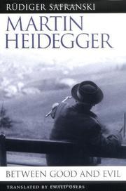 MARTIN HEIDEGGER: Between Good and Evil by R†diger Safranski