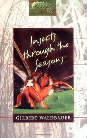 INSECTS THROUGH THE SEASONS by Gilbert Waldbauer