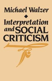 INTERPRETATION AND SOCIAL CRITICISM by Michael Walzer