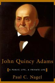 """JOHN QUINCY ADAMS: A Public Life, A Private Life"" by Paul C. Nagel"